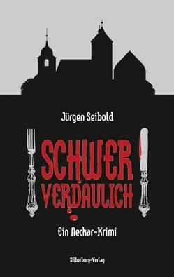 Schwer verdaulich von Seibold,  Jürgen