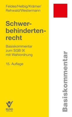 Schwerbehindertenrecht von Feldes,  Werner, Helbig,  Silvia, Krämer,  Bettina, Rehwald,  Rainer, Westermann,  Bernd
