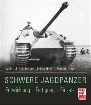 Schwere Jagdpanzer von Doyle,  Hilary Louis, Jentz,  Thomas L., Spielberger,  Walter J.