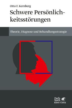Schwere Persönlichkeitsstörung von Kernberg,  Otto F., Steinmetz-Schünemann,  Helga