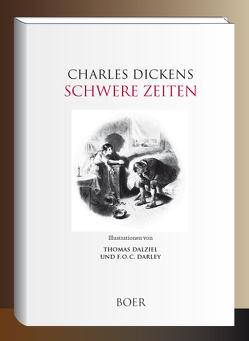 Schwere Zeiten von Dalziel,  Thomas, Dickens,  Charles, Kolb,  Carl