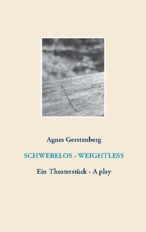 SCHWERELOS – WEIGHTLESS von Gerstenberg,  Agnes