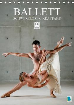 Schwereloser Kraftakt –Ballett (Tischkalender 2021 DIN A5 hoch) von CALVENDO