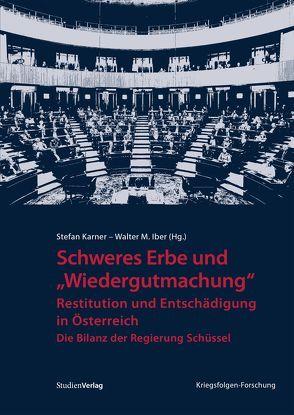 """Schweres Erbe und """"Wiedergutmachung"""" von Iber,  Walter M, Karner,  Stefan"""