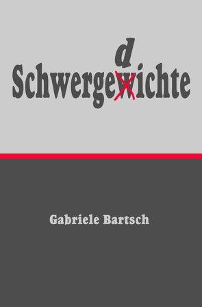 Schwergedichte von Bartsch,  Gabriele, Dreyer,  Sabine
