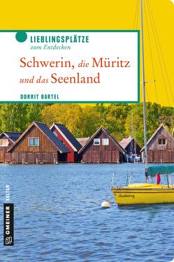 Schwerin, die Müritz und das Seenland von Bartel,  Dorrit