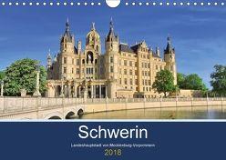 Schwerin – Landeshauptstadt von Mecklenburg-Vorpommern (Wandkalender 2018 DIN A4 quer) von Rein,  Markus