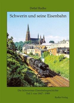 Schwerin und seine Eisenbahn