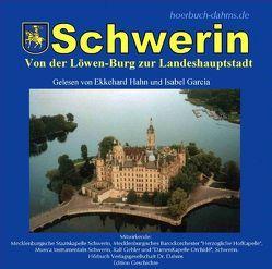 Schwerin – Von der Löwenburg zur Landeshauptstadt von Credé,  Norbert, Dahms,  Geerd, García,  Isabel, Gehler,  Ralf, Hahn,  Ekkehard, Kasten,  Bernd, Kröhnert,  Gesine