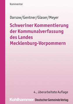 Schweriner Kommentierung der Kommunalverfassung des Landes Mecklenburg-Vorpommern von -Vorpommern,  Städte- und, Darsow,  Thomas, Gentner,  Sabine, Glaser,  Klaus Michael, Meyer,  Hubert
