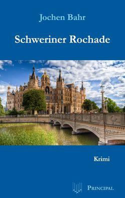 Schweriner Rochade von Bahr,  Jochen