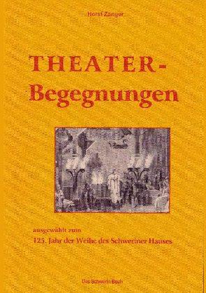 Schweriner Theaterbegegnungen von Zänger,  Horst