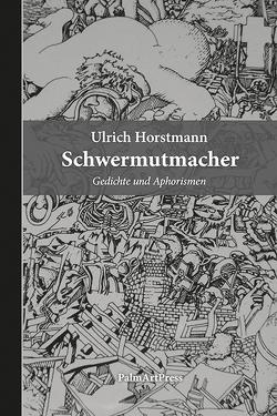 Schwermutmacher von Horstmann,  Ulrich