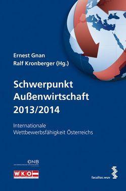 Schwerpunkt Außenwirtschaft 2013/2014 von Gnan,  Ernest, Kronberger,  Ralf