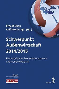 Schwerpunkt Außenwirtschaft 2014/2015 von Gnan,  Ernest, Kronberger,  Ralf