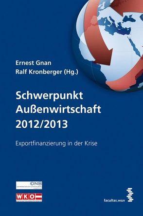 Schwerpunkt Außenwirtschaft 2012/2013 von Gnan,  Ernest, Kronberger,  Ralf
