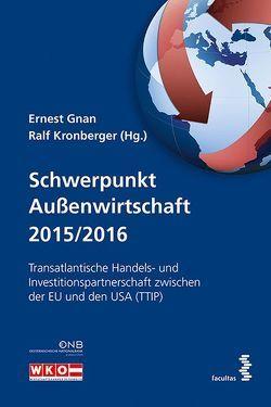Schwerpunkt Außenwirtschaft 2015/2016 von Gnan,  Ernest, Kronberger,  Ralf