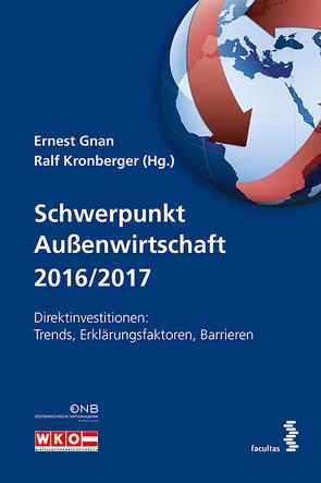 Schwerpunkt Außenwirtschaft 2016/2017 von Gnan,  Ernest, Kronberger,  Ralf