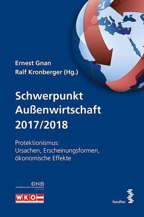 Schwerpunkt Außenwirtschaft 2017/2018 von Gnan,  Ernest, Kronberger,  Ralf