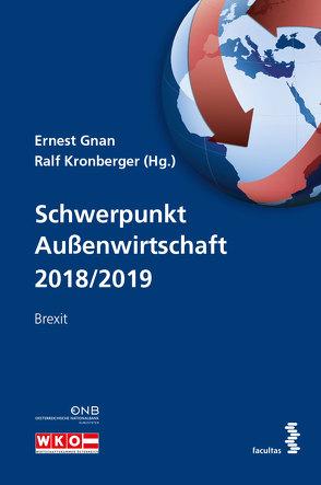 Schwerpunkt Außenwirtschaft 2018/2019 von Gnan,  Ernest, Kronberger,  Ralf