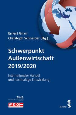 Schwerpunkt Außenwirtschaft 2019/2020 von Gnan,  Ernest, Schneider,  Christoph