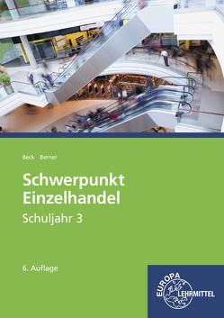 Schwerpunkt Einzelhandel Schuljahr 3 von Berner,  Steffen