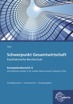 Schwerpunkt Gesamtwirtschaft Kaufmännische Berufsschule von Bayer,  Ulrich