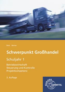 Schwerpunkt Großhandel Schuljahr 1 von Berner,  Steffen