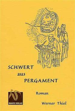 Schwert aus Pergament von Thiel,  Werner
