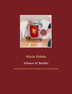 Schwert & Buckler von Helmke,  Martin