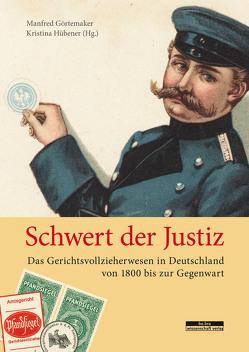 Schwert der Justiz von Görtemaker,  Manfred, Hübener,  Kristina