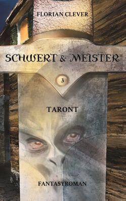 Schwert & Meister 3: Taront von Clever,  Florian