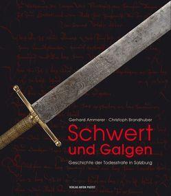 Schwert und Galgen von Ammerer,  Gerhard, Brandhuber,  Christoph