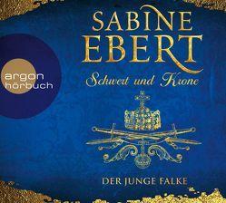 Schwert und Krone – Der junge Falke von Blum,  Gabriele, Ebert,  Sabine