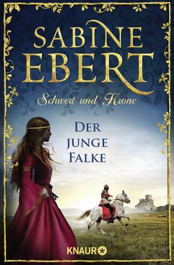 Schwert und Krone – Der junge Falke von Ebert,  Sabine