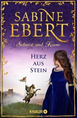 Schwert und Krone – Herz aus Stein von Ebert,  Sabine