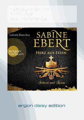 Schwert und Krone – Herz aus Stein (DAISY Edition) von Blum,  Gabriele, Ebert,  Sabine