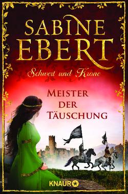 Schwert und Krone – Meister der Täuschung von Ebert,  Sabine