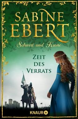Schwert und Krone – Zeit des Verrats von Ebert,  Sabine