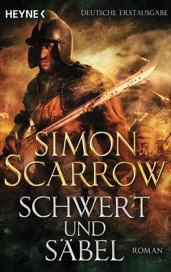 Schwert und Säbel von Kurz,  Kristof, Scarrow,  Simon