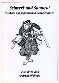 Schwert und Samurai von Bittmann,  Heiko, Niehaus,  Andreas