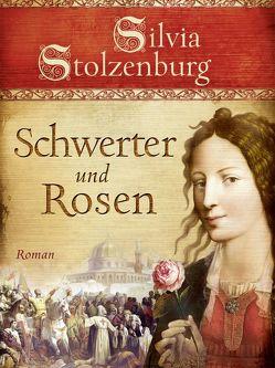 Schwerter und Rosen von Stolzenburg,  Silvia