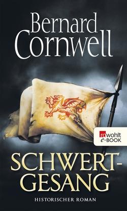 Schwertgesang von Cornwell,  Bernard, Fell,  Karolina