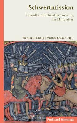 Schwertmission von Kamp,  Hermann, Kroker,  Martin