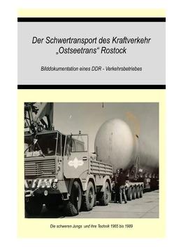 """Schwertransport des VEB Kraftverkehr""""Ostseetrans"""" Rostock von Bellgardt,  Ralph"""