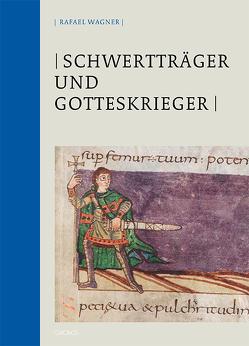 Schwertträger und Gotteskrieger von Wagner,  Rafael