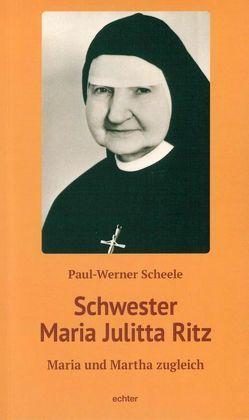 Schwester Maria Julitta Ritz von Scheele,  Paul-Werner