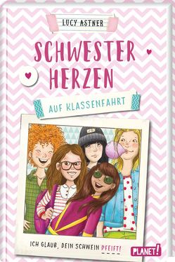 Schwesterherzen 2: Auf Klassenfahrt von Astner,  Lucy, Jessler,  Nadine