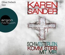 Schwesterlein, komm stirb mit mir von Sander,  Karen, Siebeck,  Oliver