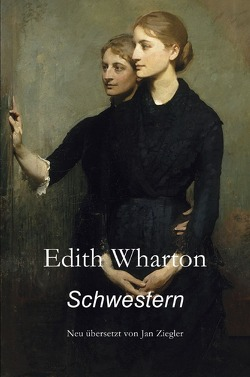 Schwestern von Wharton,  Edith, Ziegler,  Jan